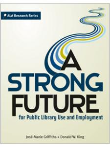 New book: A Strong Future for Public Library Use and Employment