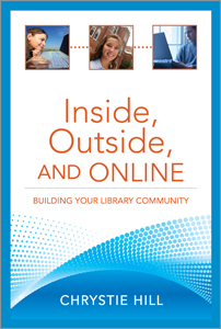 cover image for Inside, Outside, and Online: Building Your Library Community