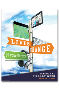 Graphic from the ALA; National Library Week Logo - Lives change @ your library