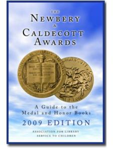 The Newbery and Caldecott Awards: A Guide to the Medal and Honor Books, 2009 Edition