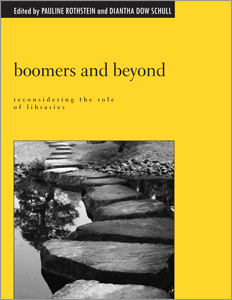 New book: Boomers and Beyond: Reconsidering the Role of Libraries