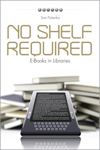 No Shelf Required: E-Books in Libraries