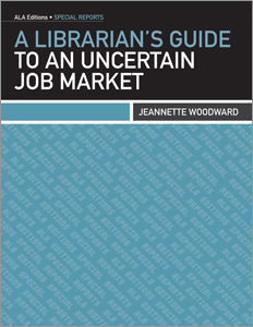 New book: A Librarian's Guide to an Uncertain Job Market