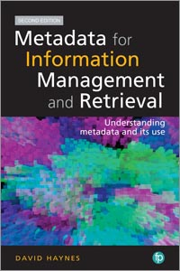 Image for Metadata for Information Management and Retrieval: Understanding Metadata and its Use, Second Edition