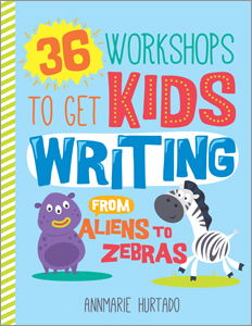 book cover for 36 Workshops to Get Kids Writing: From Aliens to Zebras