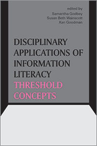 Image for Disciplinary Applications of Information Literacy Threshold Concepts