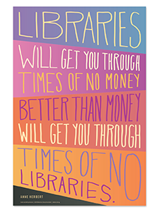 Image for Libraries Will Get You Through Poster