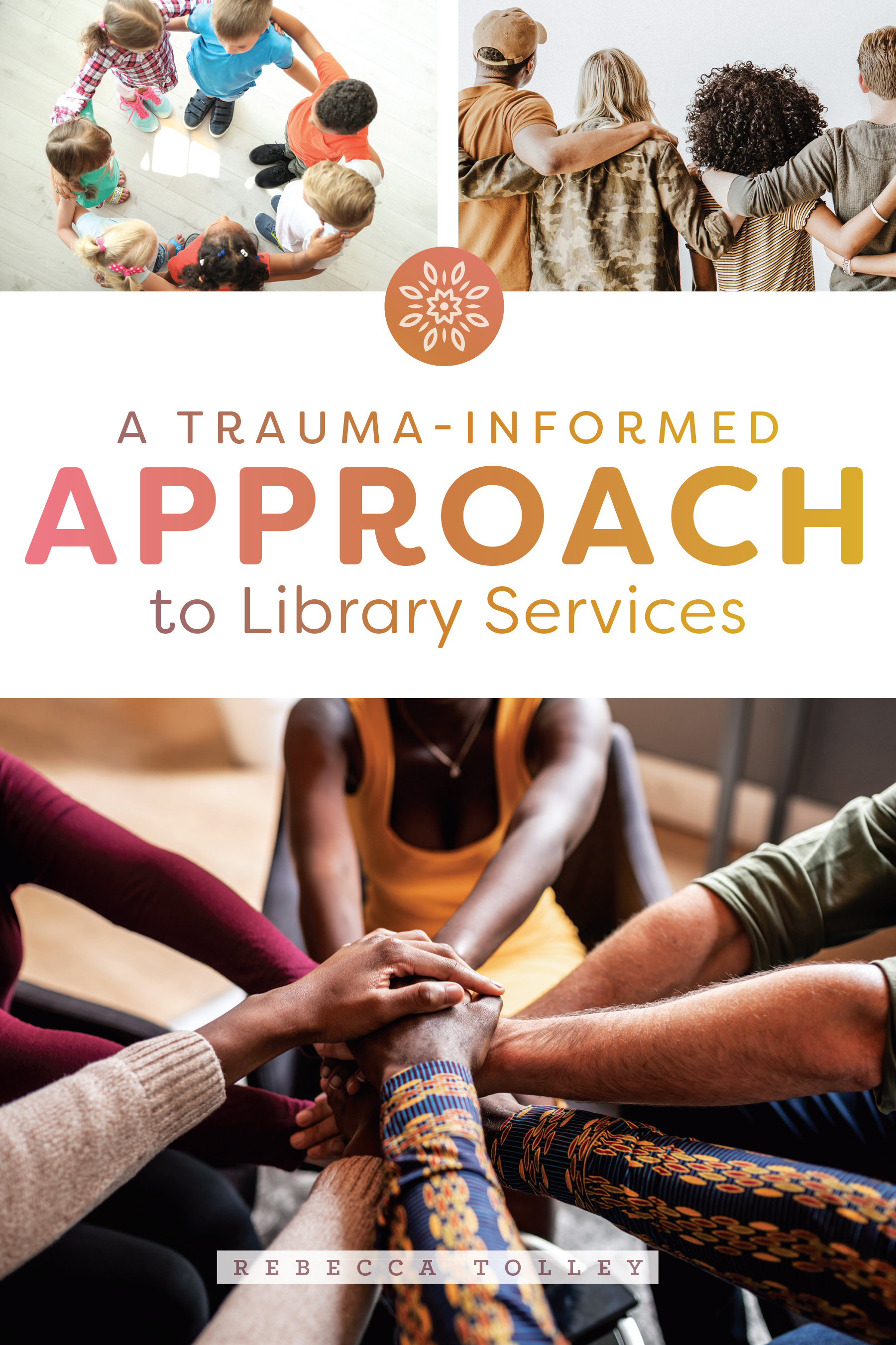 Image for A Trauma-Informed Approach to Library Services