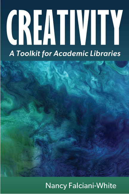 Image for Creativity: A Toolkit for Academic Libraries