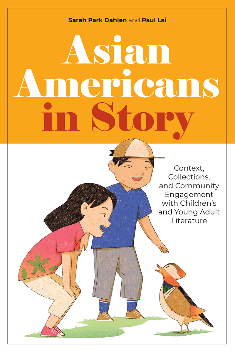 Image for Asian Americans in Story: Context, Collections, and Community Engagement with Children's and Young Adult Literature