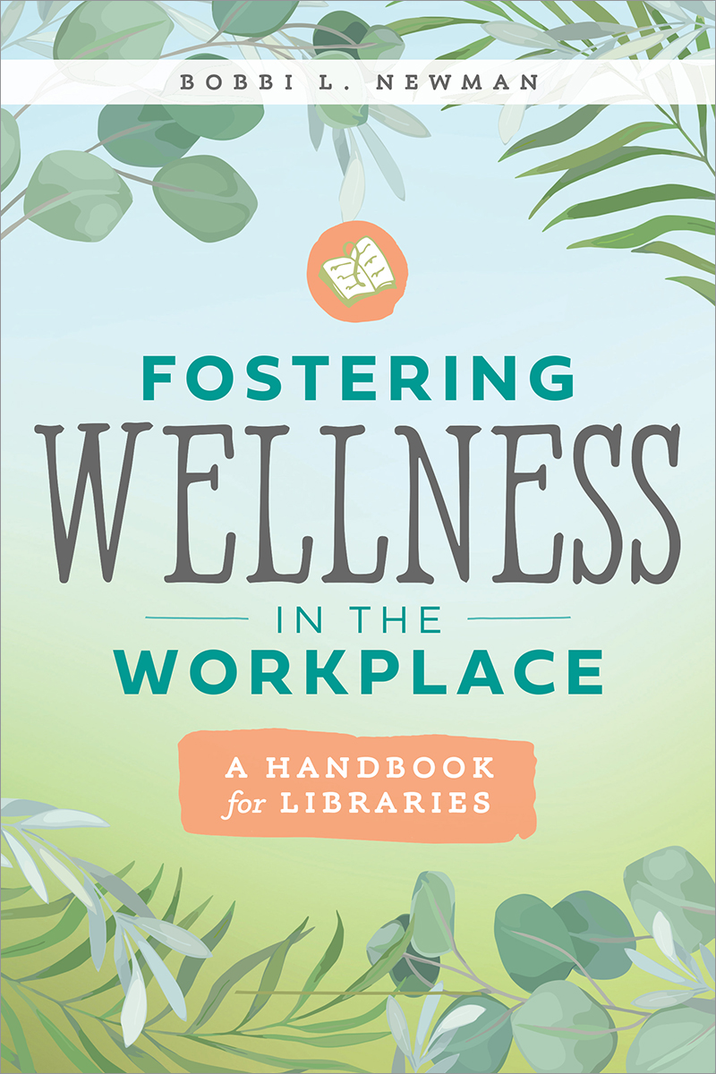 Image for Fostering Wellness in the Workplace: A Handbook for Libraries