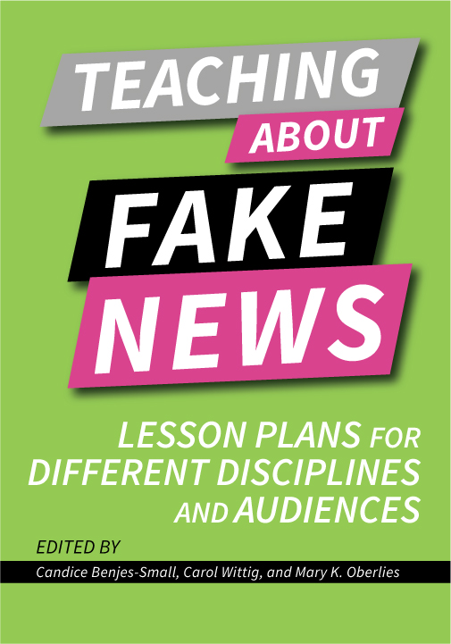 Image for Teaching About Fake News: Lesson Plans for Different Disciplines and Audiences