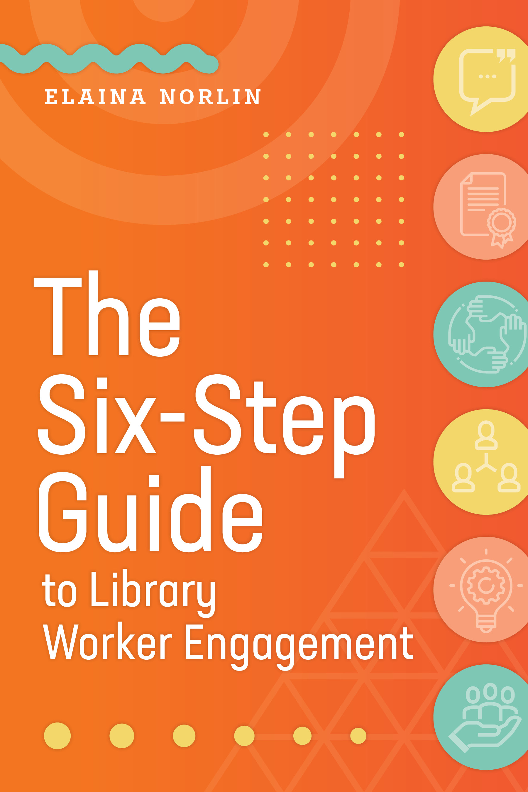 Image for The Six-Step Guide to Library Worker Engagement