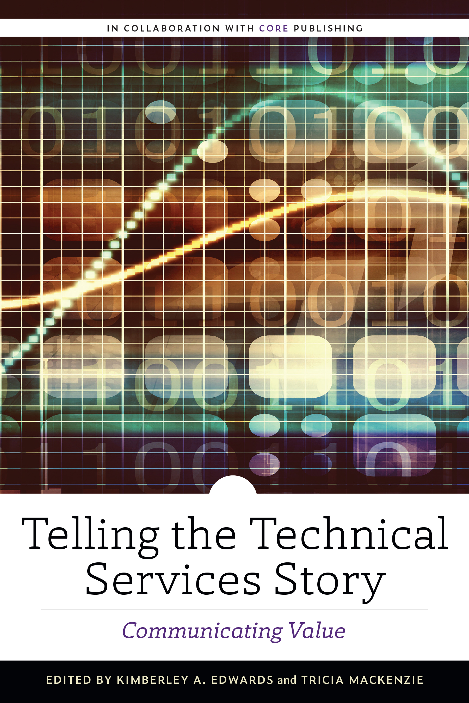 book cover for Telling the Technical Services Story: Communicating Value