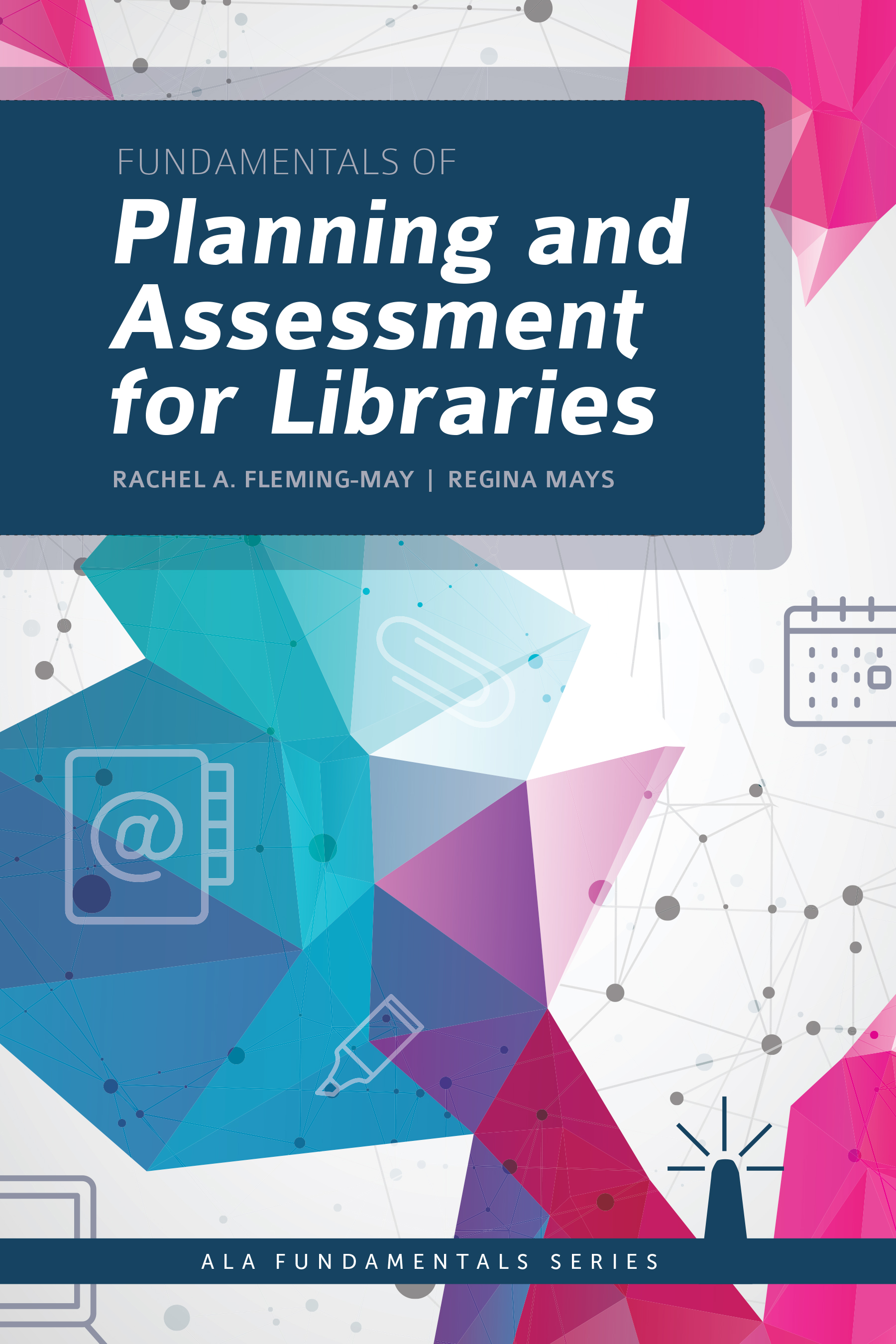 Image for Fundamentals of Planning and Assessment for Libraries