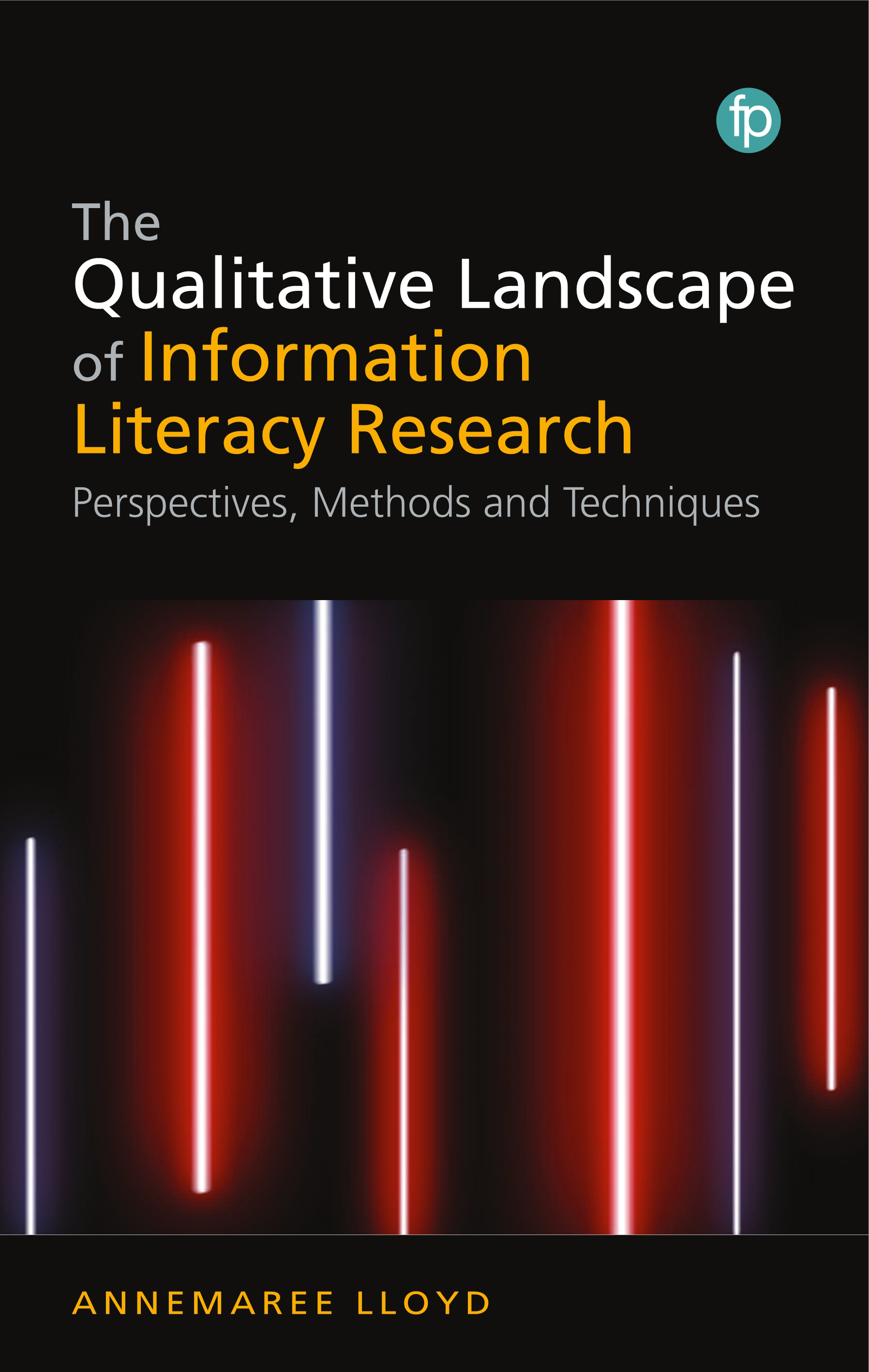 Image for The Qualitative Landscape of Information Literacy Research: Perspectives, Methods and Techniques
