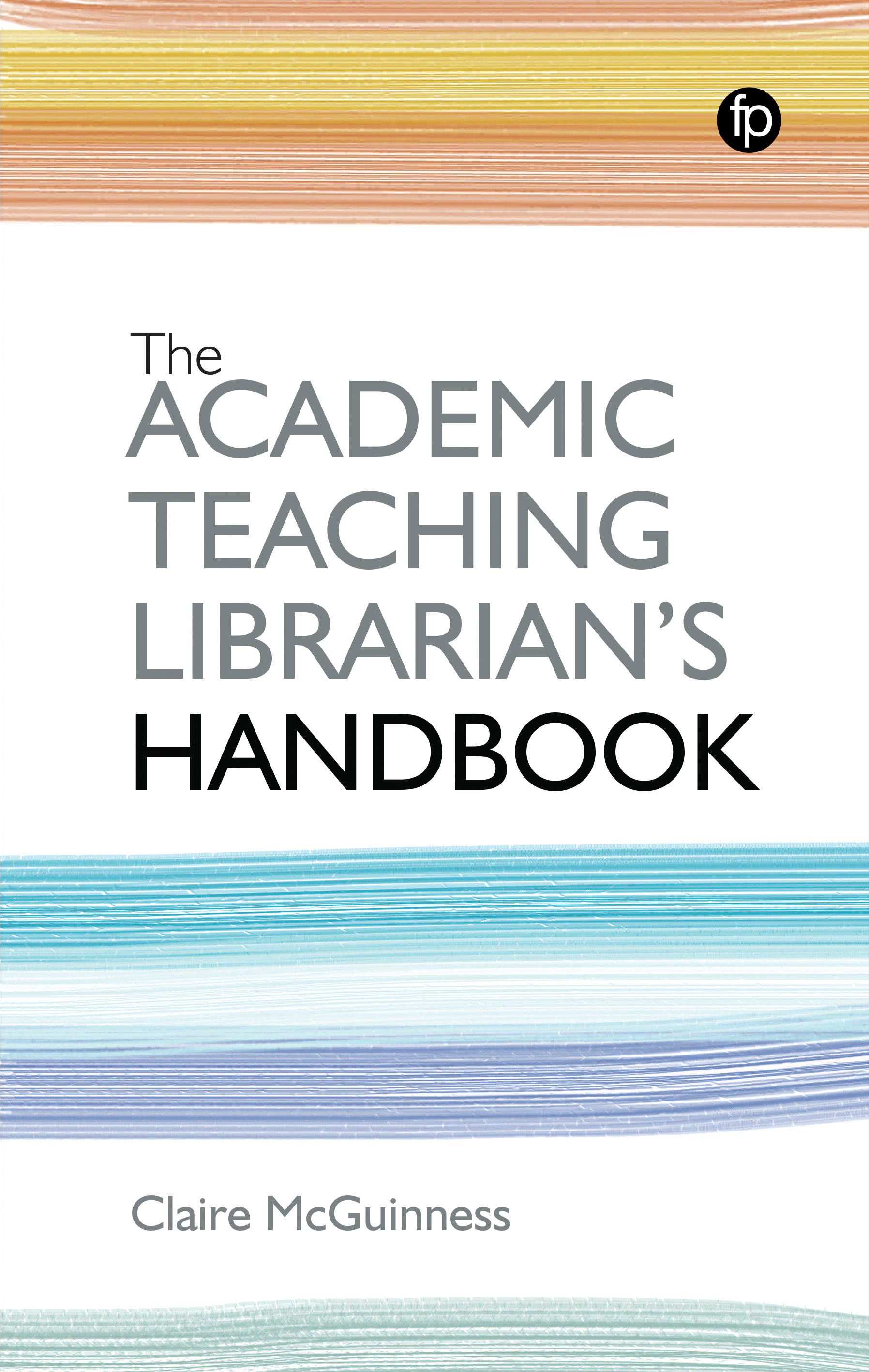 book cover for The Academic Teaching Librarian's Handbook