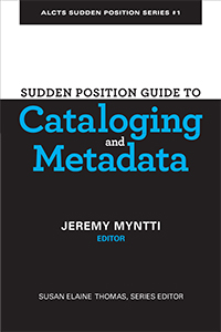book cover for Sudden Position Guide to Cataloging & Metadata