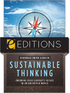 Image for Sustainable Thinking: Ensuring Your Library's Future in an Uncertain World—eEditions e-book