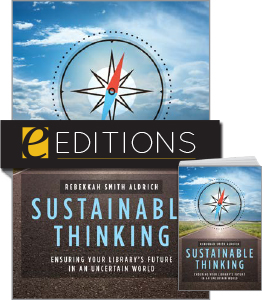 Image for Sustainable Thinking: Ensuring Your Library's Future in an Uncertain World—print/e-book Bundle