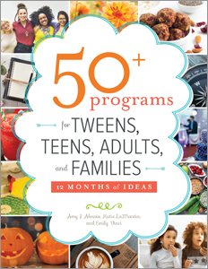 Image for 50+ Programs for Tweens, Teens, Adults, and Families: 12 Months of Ideas