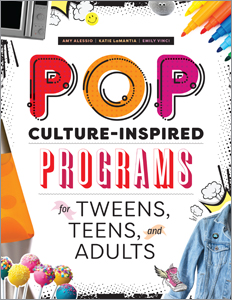 book cover for Pop Culture-Inspired Programs for Tweens, Teens, and Adults