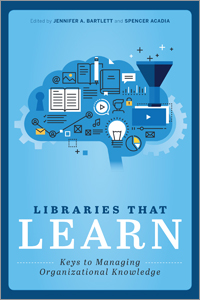 Image for Libraries that Learn: Keys to Managing Organizational Knowledge