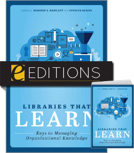 Image for Libraries that Learn: Keys to Managing Organizational Knowledge—print/e-book Bundle