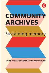 Image for Community Archives: Sustaining Memory
