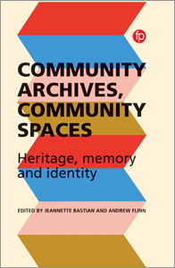 Image for Community Archives, Community Spaces: Heritage, Memory and Identity