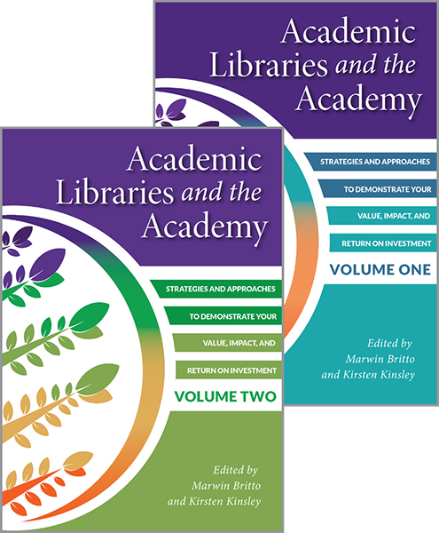 image showing Academic Libraries and the Academy: Strategies and Approaches to Demonstrate Your Value, Impact, and Return on Investment, 2-Volume Set
