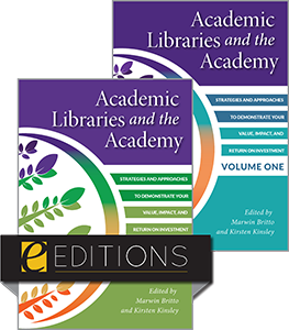 image showing Academic Libraries and the Academy: Strategies and Approaches to Demonstrate Your Value, Impact, and Return on Investment, 2-Volume Set e-book