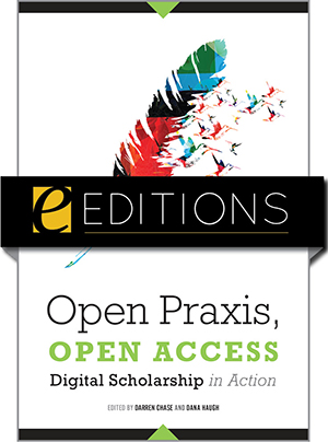 Image for Open Praxis, Open Access: Digital Scholarship in Action—eEditions e-book