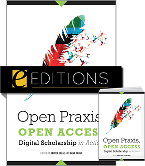 Image for Open Praxis, Open Access: Digital Scholarship in Action—print/e-book Bundle