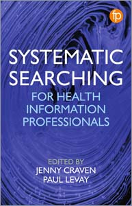 Image for Systematic Searching for Health Information Professionals