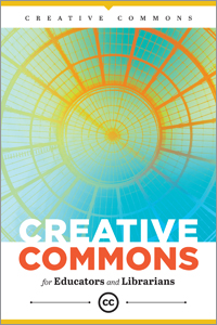 book cover for Creative Commons for Educators and Librarians