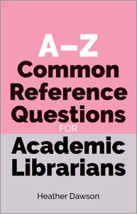 Image for A-Z Common Reference Questions for Academic Librarians