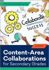 Image for Content-Area Collaborations for Secondary Grades (AASL Standards–Based Learning Series)