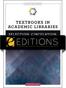Image for Textbooks in Academic Libraries: Selection, Circulation, and Assessment (An ALCTS Monograph)—eEditions e-book