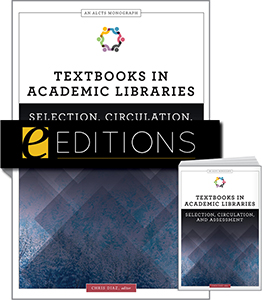 Image for Textbooks in Academic Libraries: Selection, Circulation, and Assessment (An ALCTS Monograph)—print/e-book Bundle