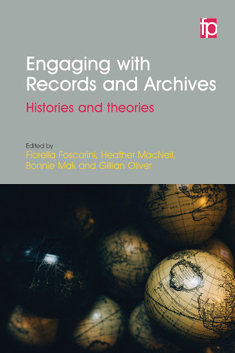 Image for Engaging with Records and Archives: Histories and Theories