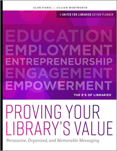Image for Proving Your Library's Value: Persuasive, Organized, and Memorable Messaging