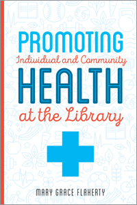 Image for Promoting Individual and Community Health at the Library