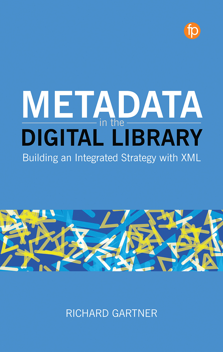 Image for Metadata in the Digital Library: Building an Integrated Strategy with XML