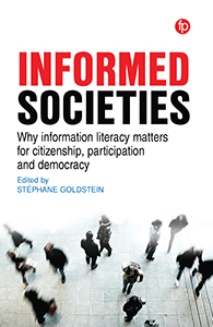 book cover for Informed Societies: Why Information Literacy Matters for Citizenship, Participation and Democracy