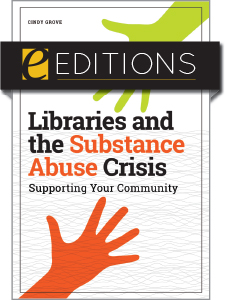 Image for Libraries and the Substance Abuse Crisis: Supporting Your Community—eEditions e-book