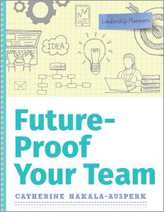 Image for Future-Proof Your Team (Leadership Planners Series)