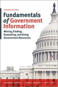 book cover for Fundamentals of Government Information: Mining, Finding, Evaluating, and Using Government Resources, Second Edition