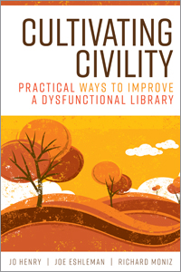 book cover for Cultivating Civility: Practical Ways to Improve a Dysfunctional Library