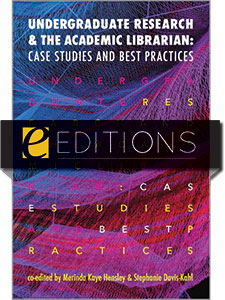 Image for Undergraduate Research and the Academic Librarian: Case Studies and Best Practices—eEditions PDF e-book